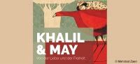 KHALIL & MAY. Von der Liebe und der Freiheit.